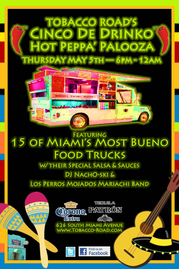CINCO DE DRINKO AT TOBACCO ROAD CINCO DE MAYO WITH MIAMI FOOD TRUCKS AT MIAMI BAR