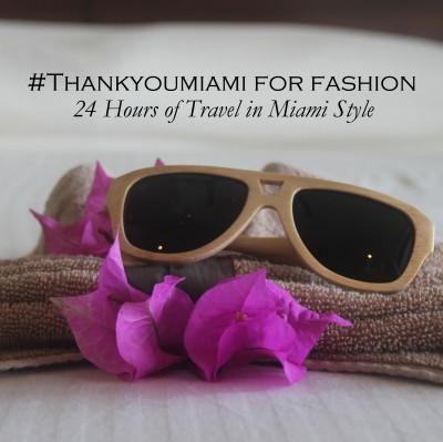 ThankYouMiami-for-Fashion-Travel-Miami-Style