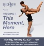 Dance NOW! Miami presents This Moment, Here 1/10/21
