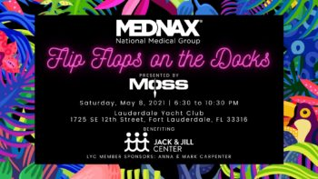 Friends of Jack & Jill Center to Host 16th Annual MEDNAX  Flip Flops on the Docks Presented by MOSS 5/8/21