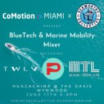 CoMotion Miami x Seaworthy Collective BlueTech & Marine Mobility Mixer 6/17/21